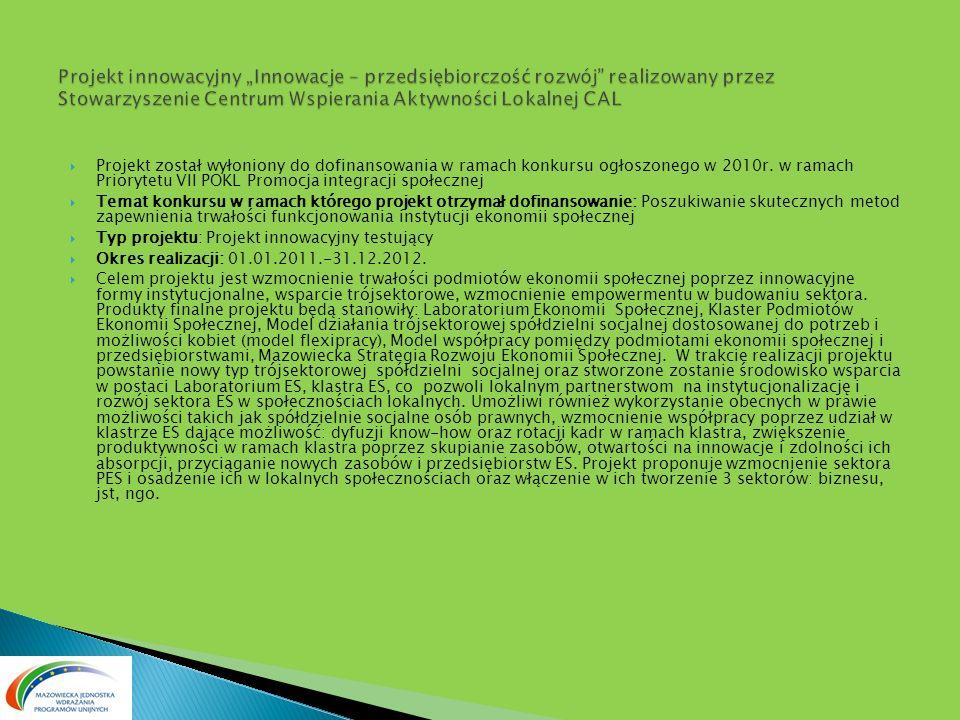 Projekt został wyłoniony do dofinansowania w ramach konkursu ogłoszonego w 2010r. w ramach Priorytetu VII POKL Promocja integracji społecznej Temat ko
