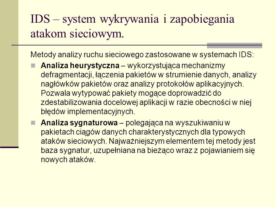 IDS – system wykrywania i zapobiegania atakom sieciowym. Metody analizy ruchu sieciowego zastosowane w systemach IDS: Analiza heurystyczna – wykorzyst