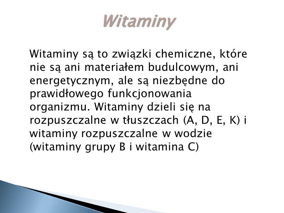 Witaminy Witaminy są to związki chemiczne, które nie są ani materiałem budulcowym, ani energetycznym, ale są niezbędne do prawidłowego funkcjonowania