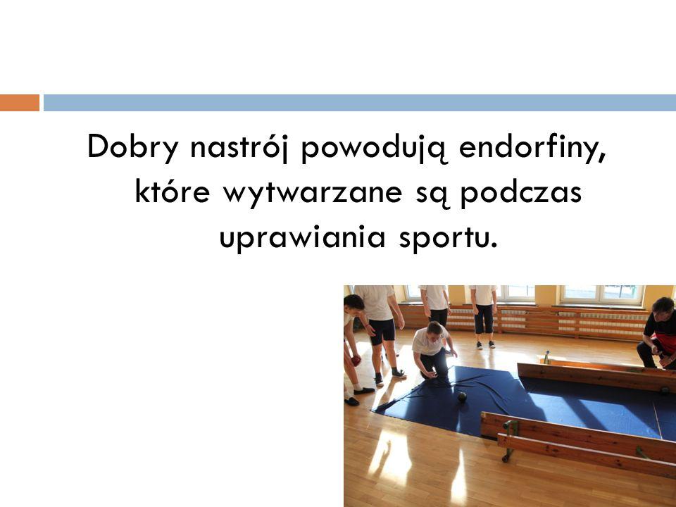 Dobry nastrój powodują endorfiny, które wytwarzane są podczas uprawiania sportu.