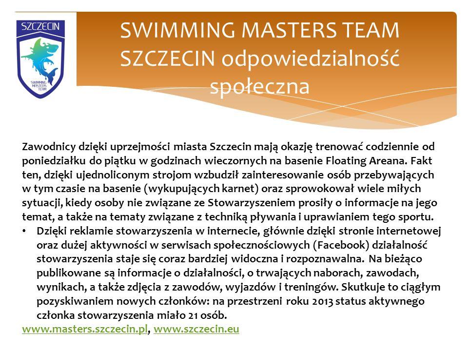SWIMMING MASTERS TEAM SZCZECIN odpowiedzialność społeczna Zawodnicy dzięki uprzejmości miasta Szczecin mają okazję trenować codziennie od poniedziałku do piątku w godzinach wieczornych na basenie Floating Areana.