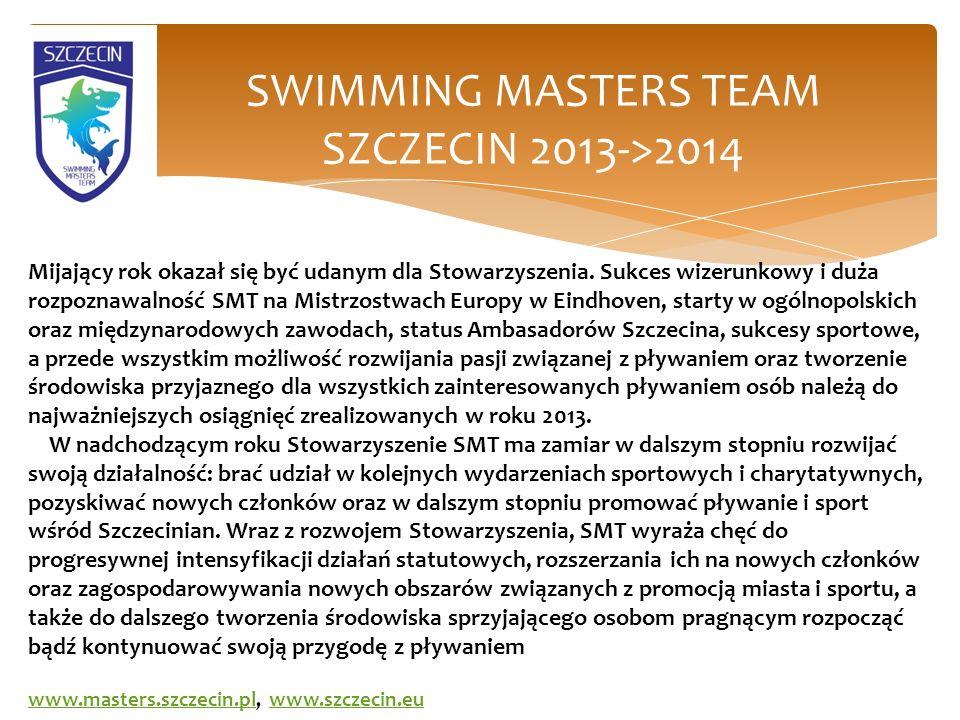 SWIMMING MASTERS TEAM SZCZECIN 2013->2014 Mijający rok okazał się być udanym dla Stowarzyszenia.