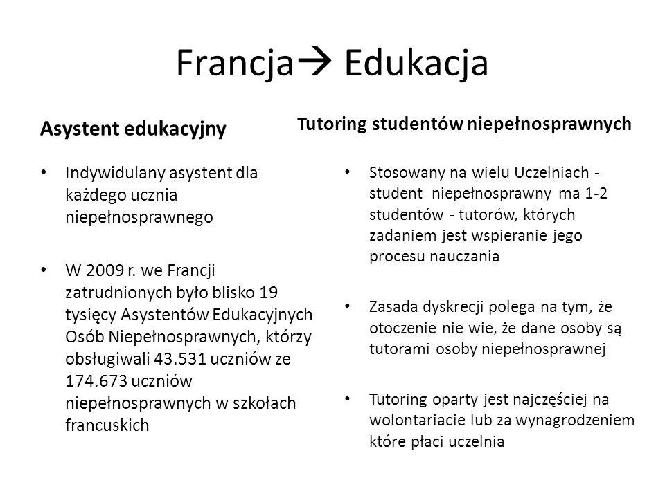 Francja Edukacja Asystent edukacyjny Indywidulany asystent dla każdego ucznia niepełnosprawnego W 2009 r. we Francji zatrudnionych było blisko 19 tysi