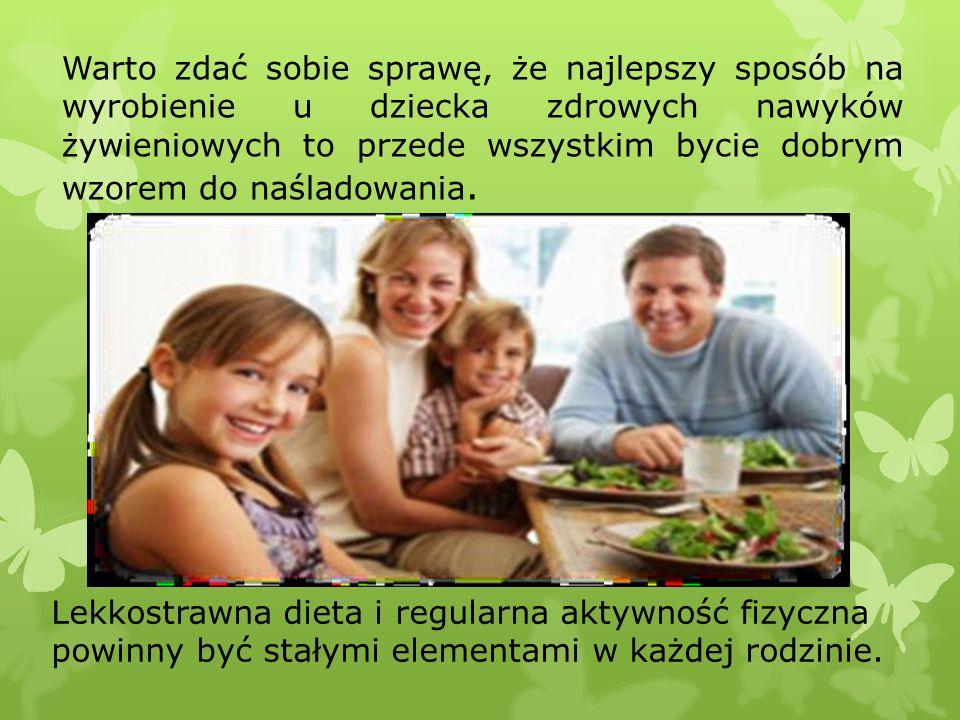 Warto zdać sobie sprawę, że najlepszy sposób na wyrobienie u dziecka zdrowych nawyków żywieniowych to przede wszystkim bycie dobrym wzorem do naśladow
