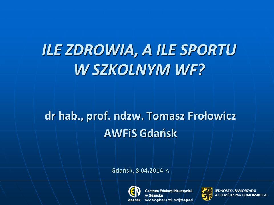 Tomasz Frołowicz CEN Gdańsk, 8.04.2014r.