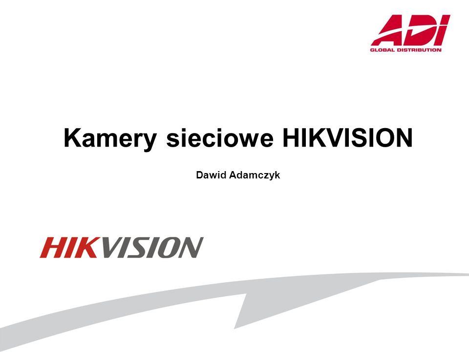Kamery sieciowe HIKVISION Dawid Adamczyk