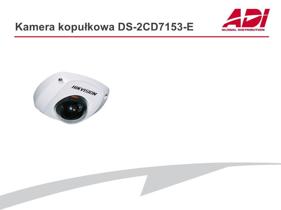 Kamera kopułkowa DS-2CD7153-E PODSTAWOWE CECHY Rozdzielczość 1600*1200@12kl./s Obiektyw: 2.8mm, kąt w poziomie - 81 st. Oświetlenie: 1,1Lux @ F1.8 (ko