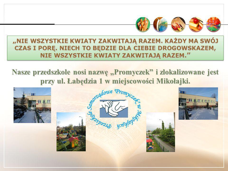 KONCEPCJA PRACY Przedszkola Samorządowego PROMYCZEK w Mikołajkach Opracowana przez radę pedagogiczną 05.11.2013 r. i zatwierdzona do realizacji.02.201