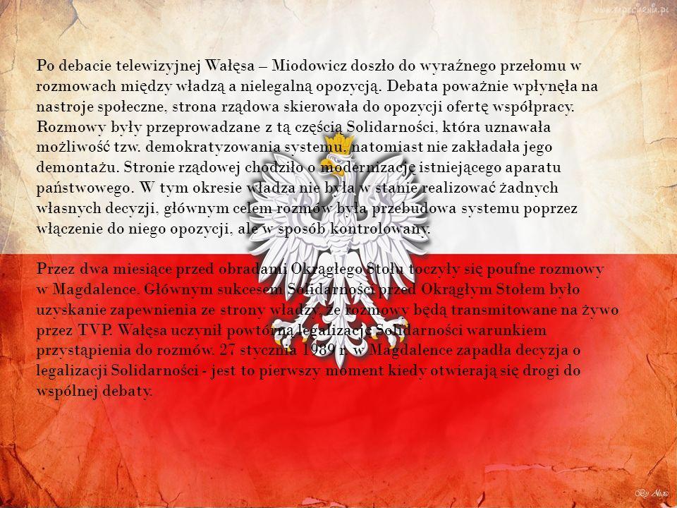 Po debacie telewizyjnej Wał ę sa – Miodowicz doszło do wyra ź nego przełomu w rozmowach mi ę dzy władz ą a nielegaln ą opozycj ą.
