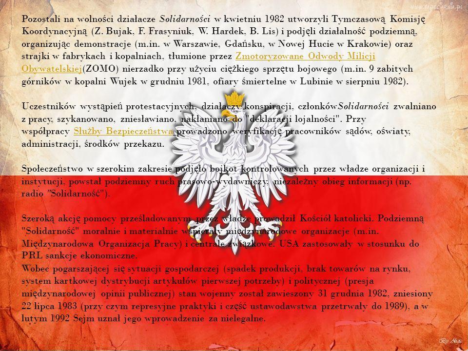 Pozostali na wolno ś ci działacze Solidarno ś ci w kwietniu 1982 utworzyli Tymczasow ą Komisj ę Koordynacyjn ą (Z. Bujak, F. Frasyniuk, W. Hardek, B.
