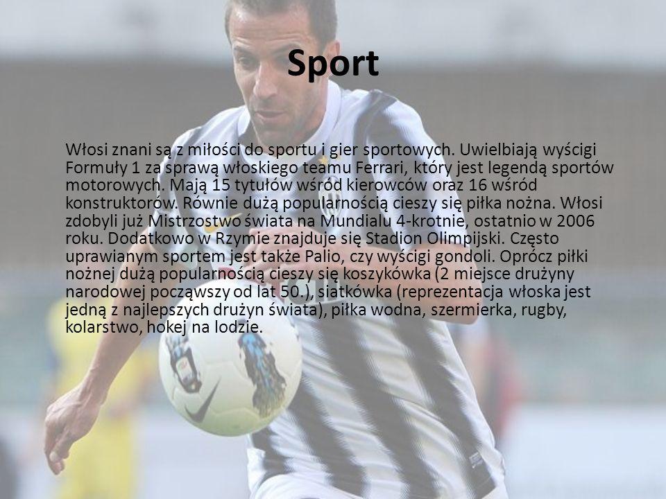 Sport Włosi znani są z miłości do sportu i gier sportowych. Uwielbiają wyścigi Formuły 1 za sprawą włoskiego teamu Ferrari, który jest legendą sportów