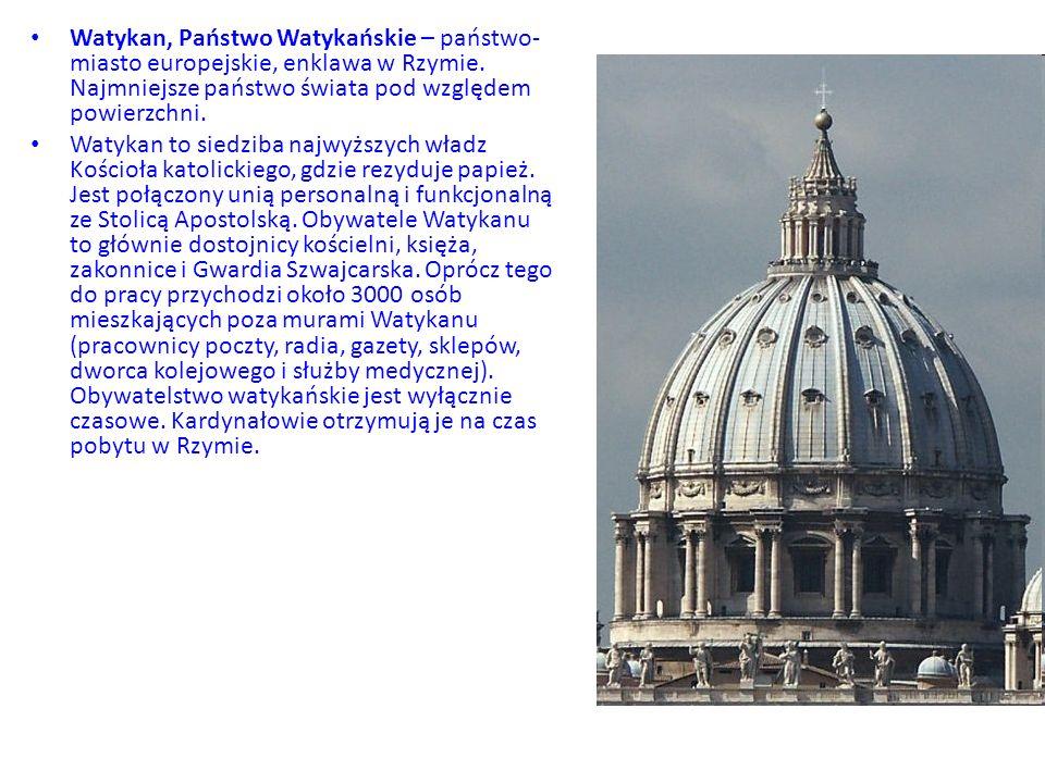 Watykan, Państwo Watykańskie – państwo- miasto europejskie, enklawa w Rzymie. Najmniejsze państwo świata pod względem powierzchni. Watykan to siedziba