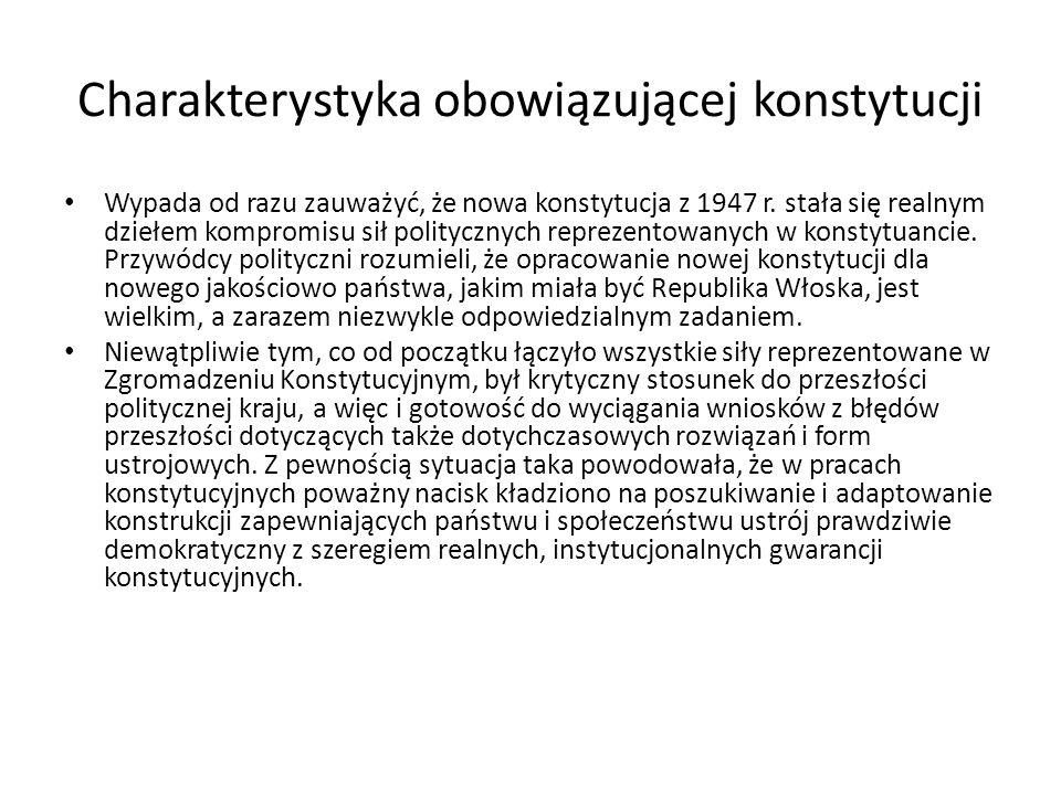 Charakterystyka obowiązującej konstytucji Wypada od razu zauważyć, że nowa konstytucja z 1947 r. stała się realnym dziełem kompromisu sił politycznych