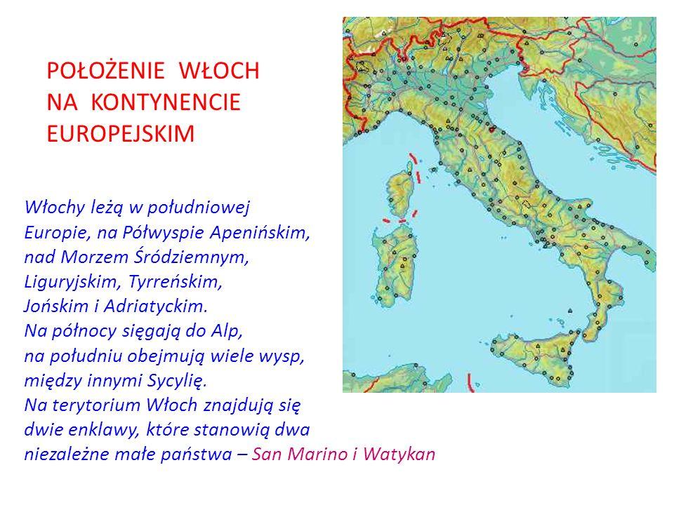 Włochy leżą w południowej Europie, na Półwyspie Apenińskim, nad Morzem Śródziemnym, Liguryjskim, Tyrreńskim, Jońskim i Adriatyckim. Na północy sięgają