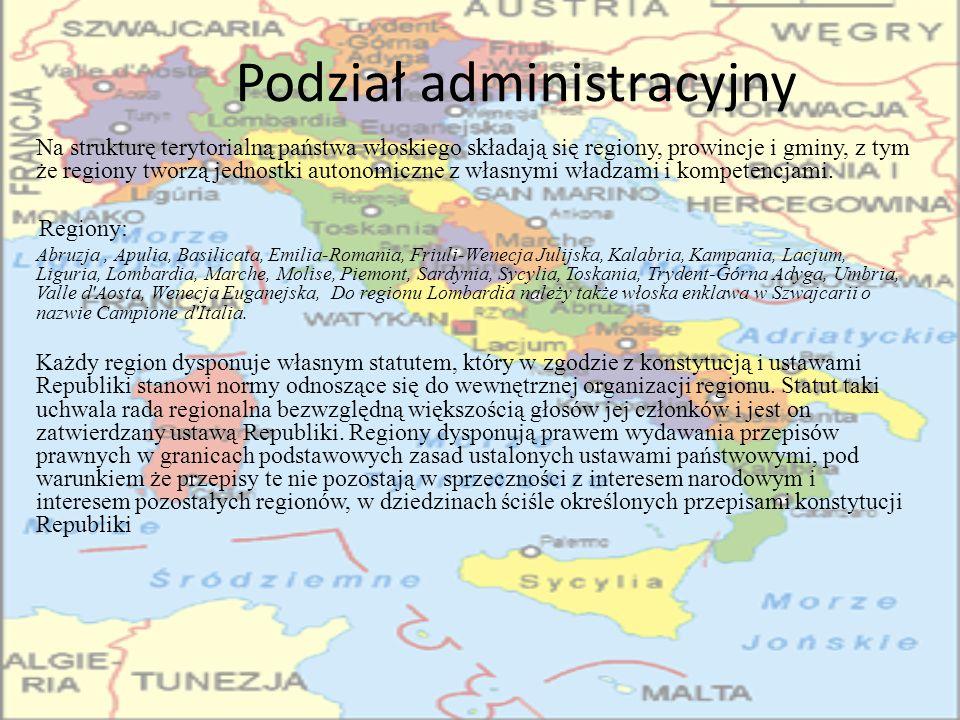 Podział administracyjny Na strukturę terytorialną państwa włoskiego składają się regiony, prowincje i gminy, z tym że regiony tworzą jednostki autono