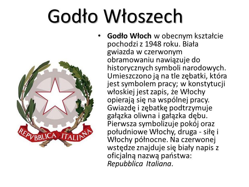 Godło Włoszech Godło Włoch w obecnym kształcie pochodzi z 1948 roku. Biała gwiazda w czerwonym obramowaniu nawiązuje do historycznych symboli narodowy