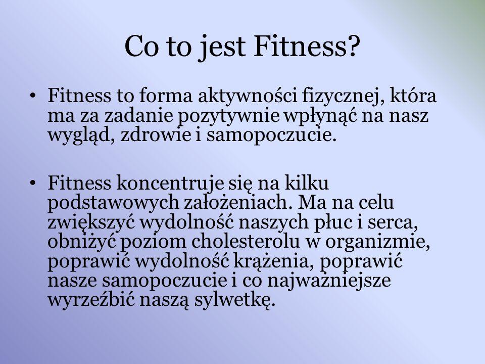 Co to jest Fitness? Fitness to forma aktywności fizycznej, która ma za zadanie pozytywnie wpłynąć na nasz wygląd, zdrowie i samopoczucie. Fitness konc