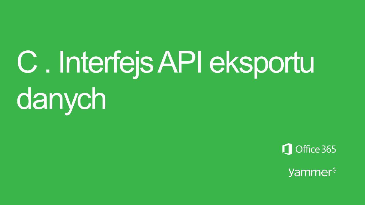 C. Interfejs API eksportu danych