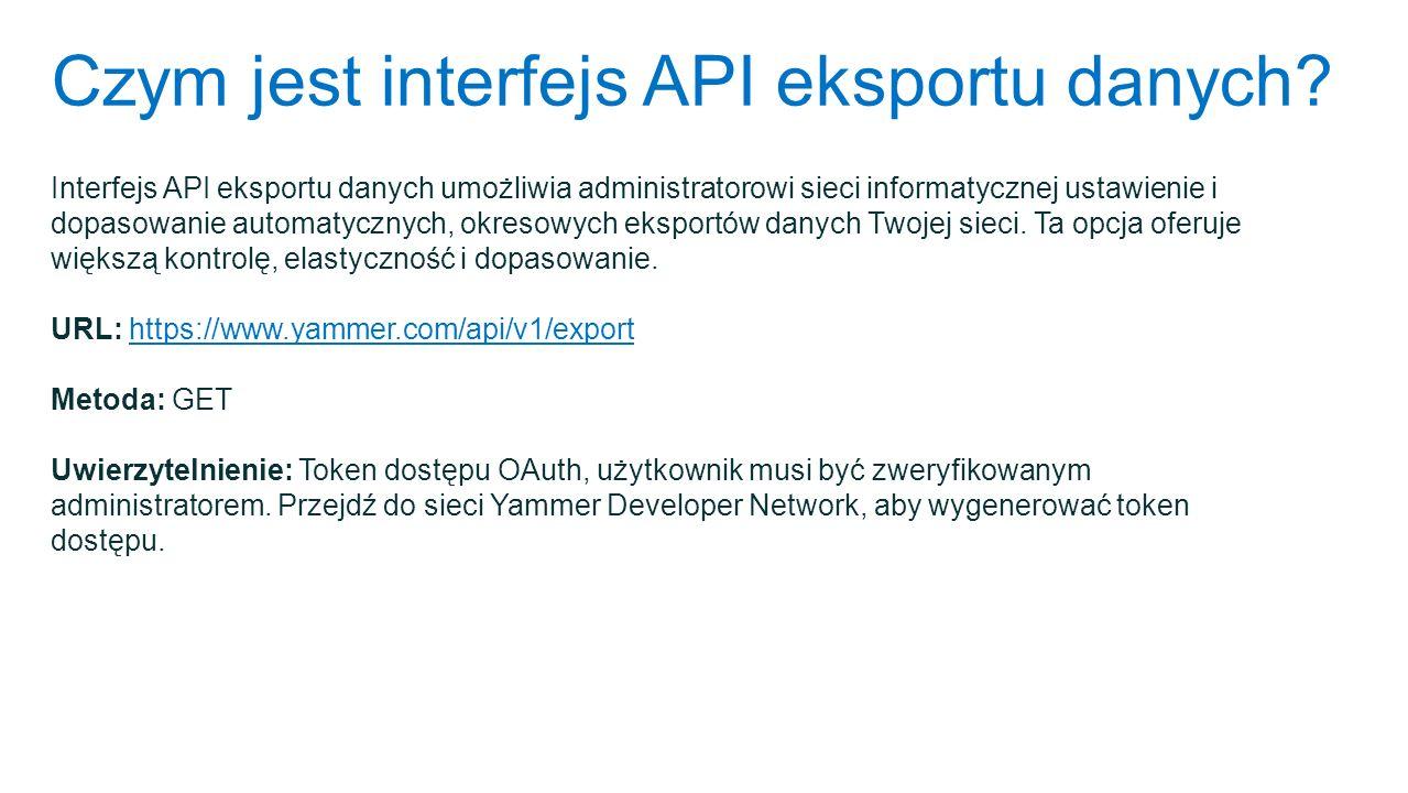 Czym jest interfejs API eksportu danych? Interfejs API eksportu danych umożliwia administratorowi sieci informatycznej ustawienie i dopasowanie automa