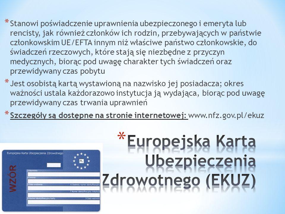 * Stanowi poświadczenie uprawnienia ubezpieczonego i emeryta lub rencisty, jak również członków ich rodzin, przebywających w państwie członkowskim UE/