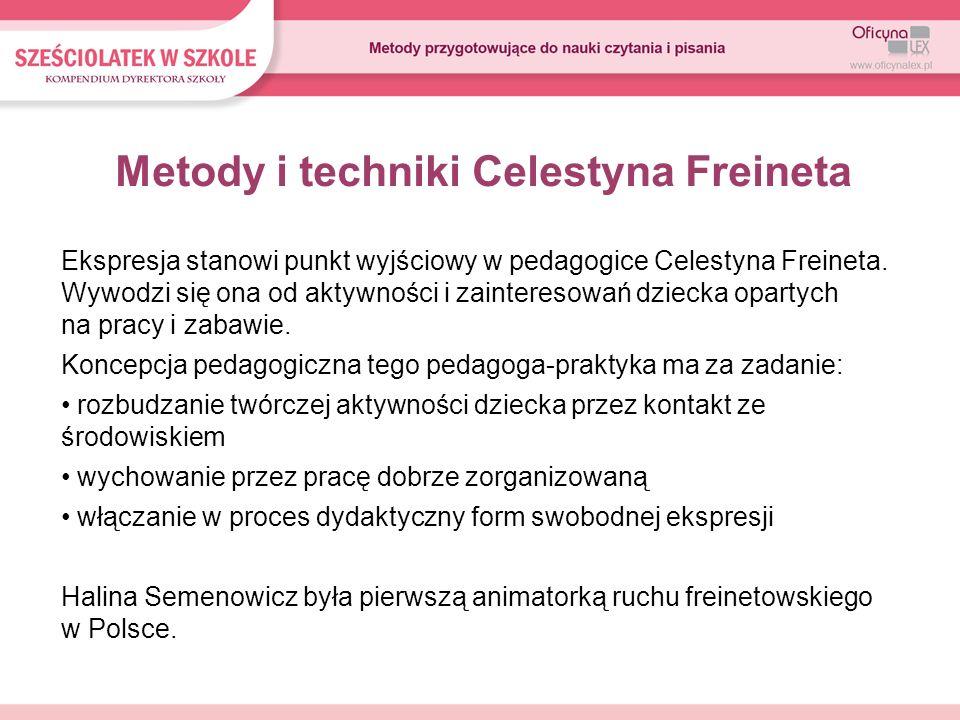Metody i techniki Celestyna Freineta Ekspresja stanowi punkt wyjściowy w pedagogice Celestyna Freineta. Wywodzi się ona od aktywności i zainteresowań