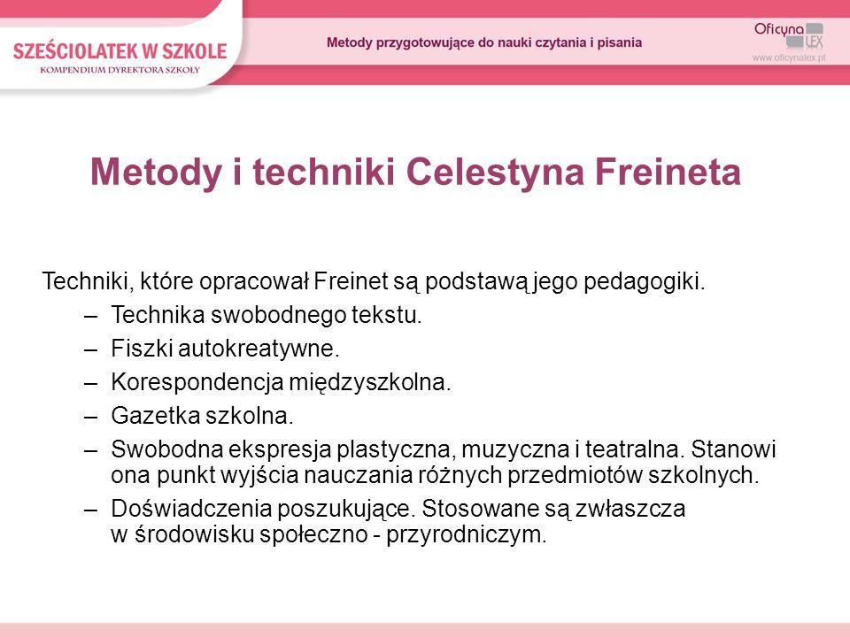Metody i techniki Celestyna Freineta Techniki, które opracował Freinet są podstawą jego pedagogiki. –Technika swobodnego tekstu. –Fiszki autokreatywne