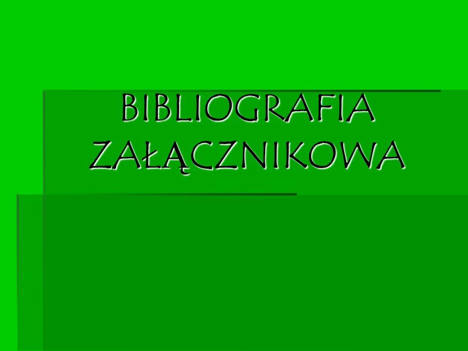 OPIS BIBLIOGRAFICZNY: OPIS BIBLIOGRAFICZNY: To podstawowe informacje o książce, które pozwalają ją zidentyfikować, np.
