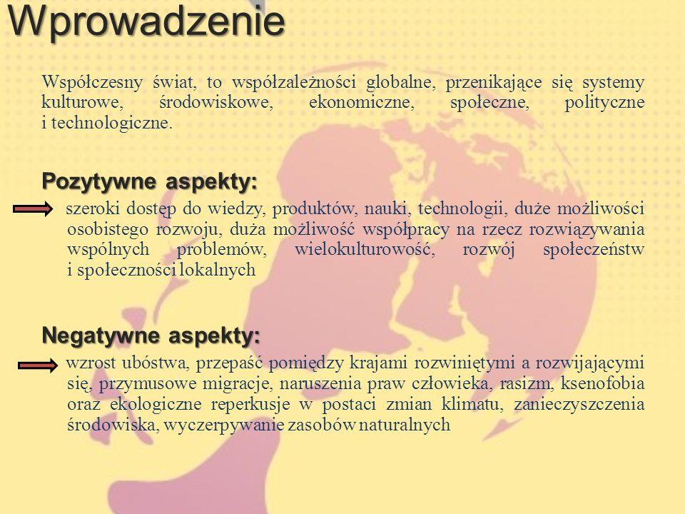Edukacja globalna w Polsce Projekty edukacyjne organizacji pozarządowych obejmują najczęściej pracę z nauczycielami i uczniami (obecność zagadnień edukacji globalnej w podstawie programowej).