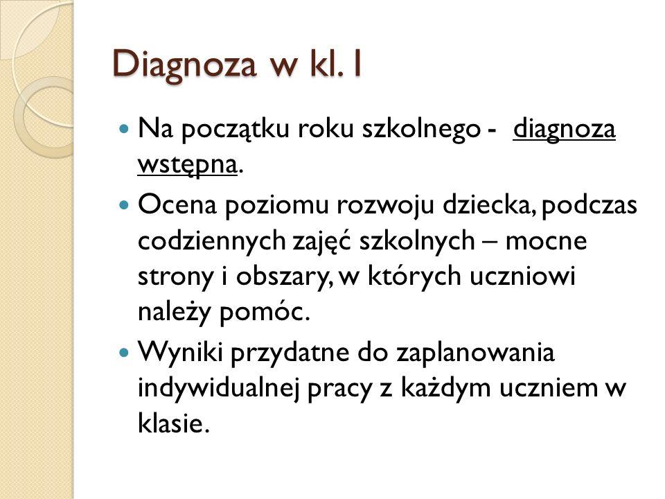 Diagnoza w kl.I Na początku roku szkolnego - diagnoza wstępna.