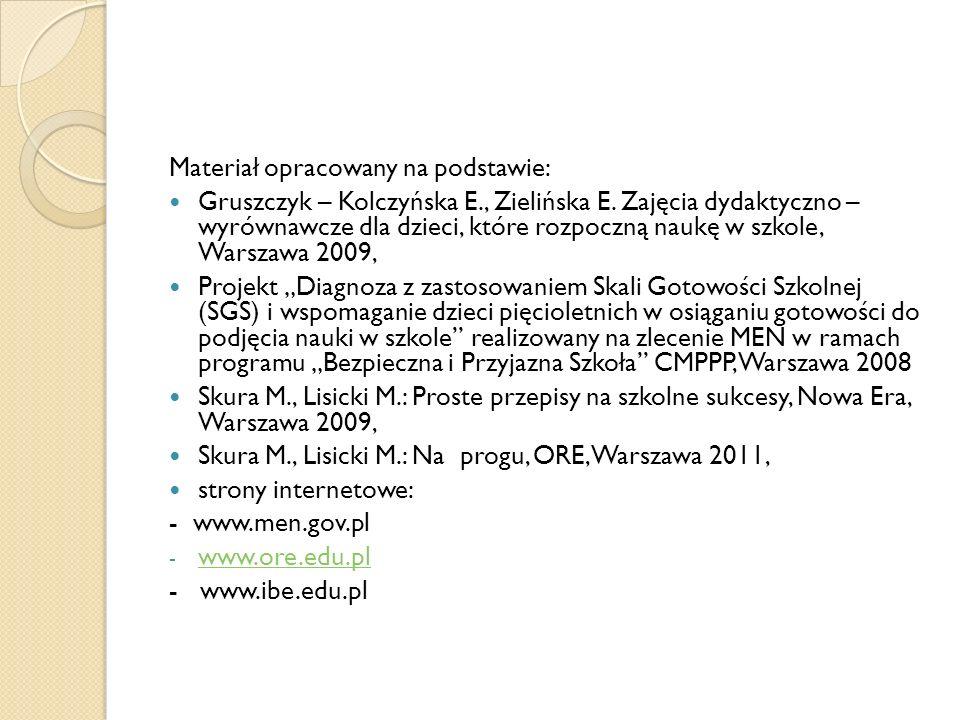 Materiał opracowany na podstawie: Gruszczyk – Kolczyńska E., Zielińska E.