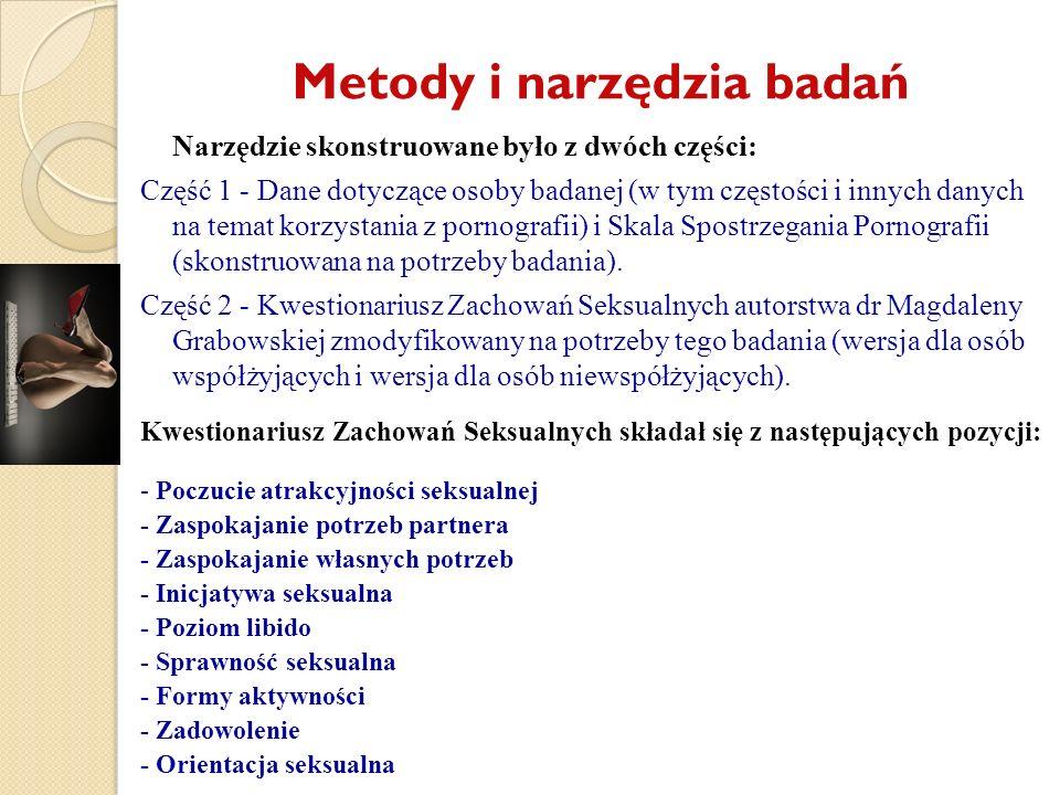 Metody i narzędzia badań Narzędzie skonstruowane było z dwóch części: Część 1 - Dane dotyczące osoby badanej (w tym częstości i innych danych na temat