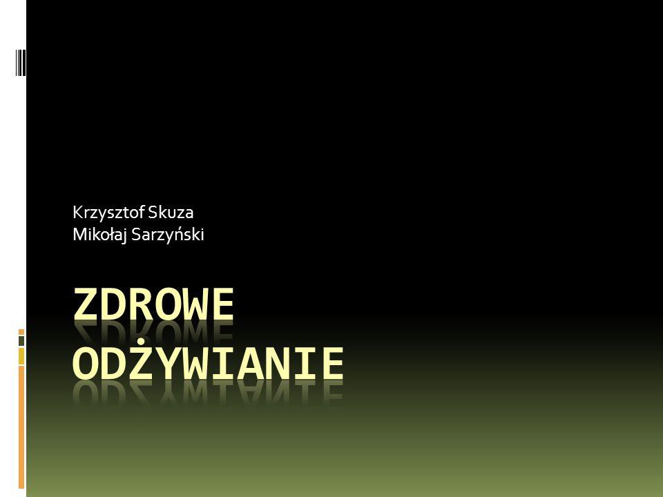 Krzysztof Skuza Mikołaj Sarzyński