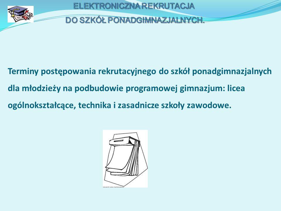 Od 14 kwietnia do 25 czerwca 2014 r.do godz. 13.00 – składanie dokumentów do wybranych szkół.