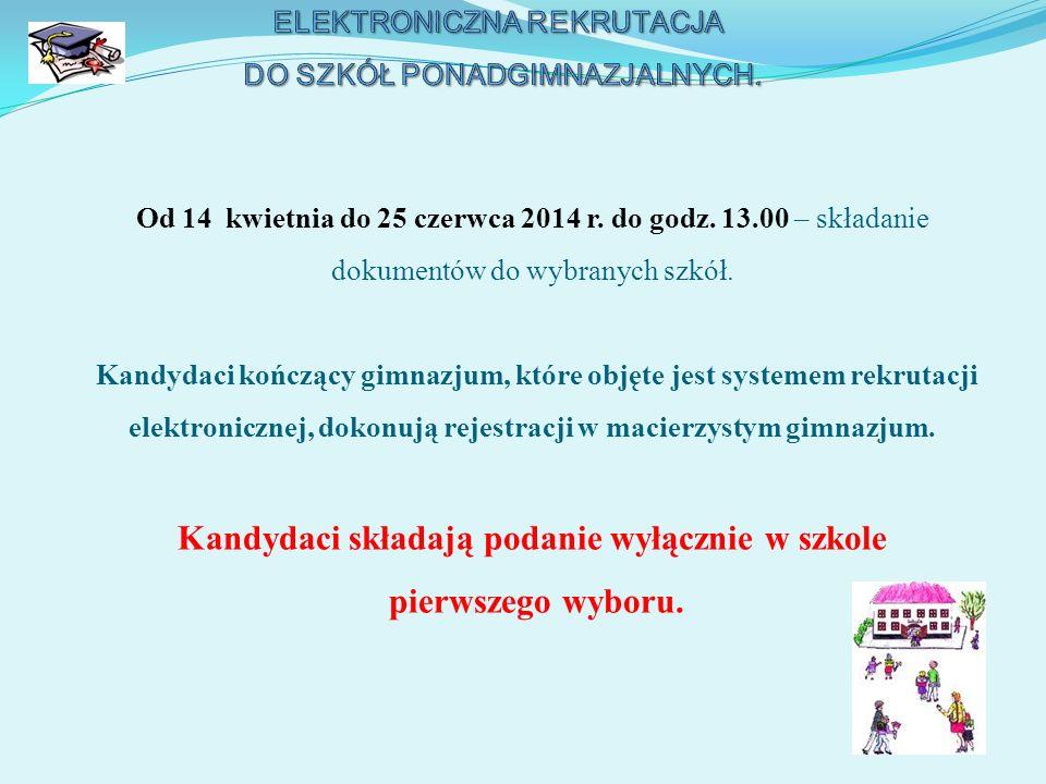 Od 14 kwietnia do 25 czerwca 2014 r. do godz. 13.00 – składanie dokumentów do wybranych szkół. Kandydaci kończący gimnazjum, które objęte jest systeme