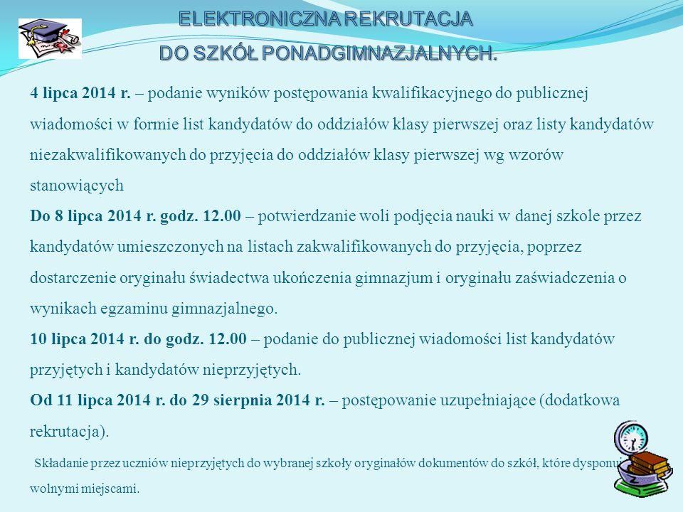 4 lipca 2014 r. – podanie wyników postępowania kwalifikacyjnego do publicznej wiadomości w formie list kandydatów do oddziałów klasy pierwszej oraz li