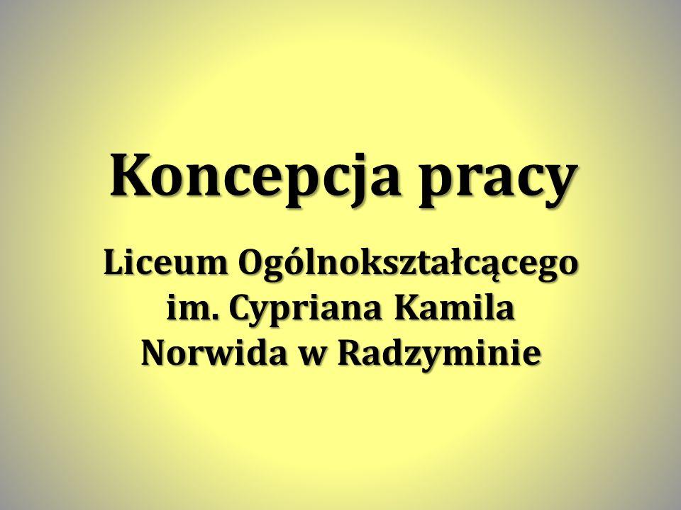 Koncepcja pracy Liceum Ogólnokształcącego im. Cypriana Kamila Norwida w Radzyminie