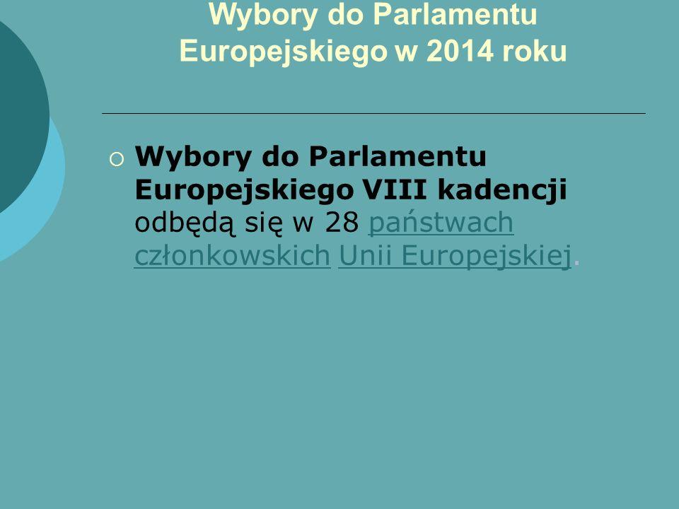 Wybory do Parlamentu Europejskiego VIII kadencji odbędą się w 28 państwach członkowskich Unii Europejskiej.państwach członkowskichUnii Europejskiej