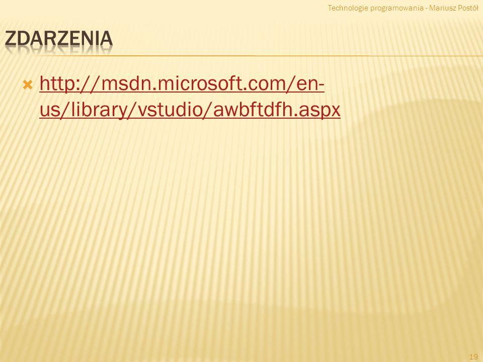 http://msdn.microsoft.com/en- us/library/vstudio/awbftdfh.aspx http://msdn.microsoft.com/en- us/library/vstudio/awbftdfh.aspx Technologie programowani