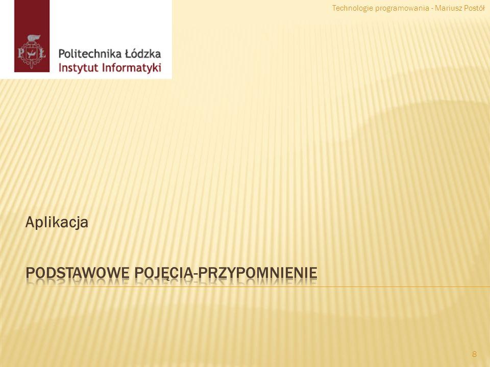 Plik, Atrybuty Zawartość Program, Źródłowy Wykonywalny Proces, Wątek Technologie programowania - Mariusz Postół 9