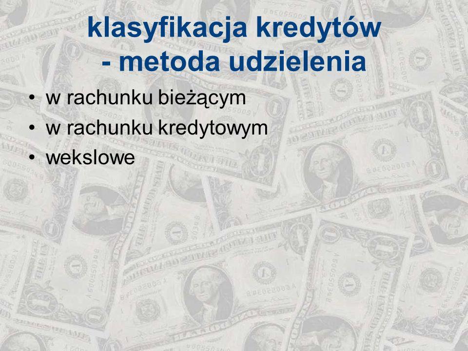 kredyty wekslowe DYSKONTOWY kredyt udzielany poprzez przyjęcie do dyskonta weksla od jego kredytobiorcy, dyskontowanie weksla polega na jego wykupie od podawcy (kredytobiorcy) w kwocie nominalnej weksla pomniejszonej o odsetki dyskontowe, kwota wypłacana podawcy stanowi kredyt dyskontowy, którego spłata następuje poprzez wykup weksla przez głównego dłużnika wekslowego (jeżeli nie spłaci, bak sam dokonuje egzekucji) do dyskonta przyjmowane są weksle wynikające z transakcji gospodarczych z terminem płatności 15-90 dni, dyskonto weksla może być prowadzone poprzez zawarcie umowy o odnawialną linię dyskontową lub w formie doraźnych, jednorazowych transakcji skupu weksla, linia dyskontowa to limit kredytowy przyznawany przez bank, do wysokości którego będą przyjmowane weksle do dyskonta w okresie obowiązywania umowy o linię dyskontową AKCEPTACYJNY umowa, na mocy której bank zobowiązuje się do akceptowania do kwoty kredytu ciągnionych na niego weksli przez kredytobiorcę, bank akceptujący nie stawia do dyspozycji kredytobiorcy środków pieniężnych, a jedynie użycza samego podpisu, bank akceptując ciągniony na siebie weksel, staje się głównym dłużnikiem wekslowym, zobowiązanym do wykupu weksla, weksel podpisany przez bank staje się surogatem pieniądza, który może być wprowadzony w obieg, w terminie płatności weksla, wystawca powinien dostarczyć bankowi akceptującemu środki na wykup weksla wraz z odsetkami, w przeciwnym wypadku bank wykupuje weksel z własnych środków i jednocześnie udziela kredytu wystawcy weksla