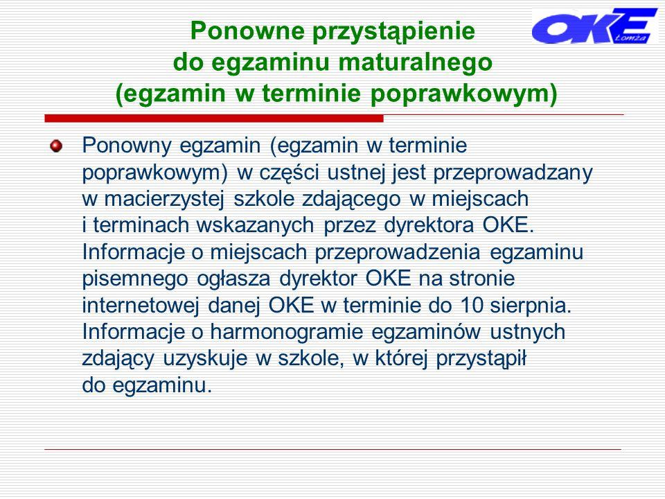 Ponowne przystąpienie do egzaminu maturalnego (egzamin w terminie poprawkowym) Ponowny egzamin (egzamin w terminie poprawkowym) w części ustnej jest p