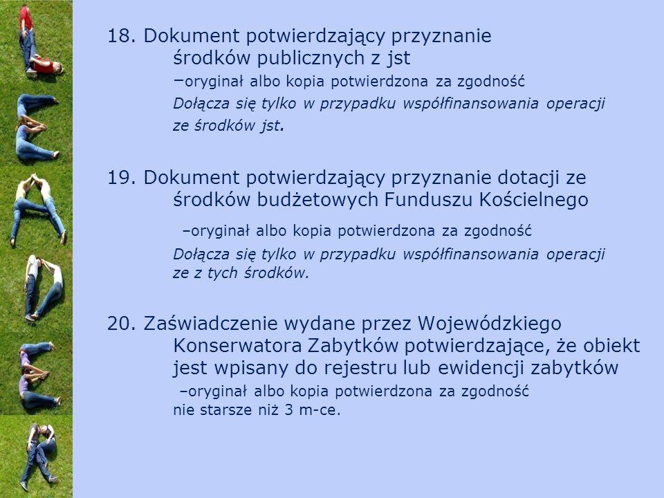 18. Dokument potwierdzający przyznanie środków publicznych z jst – oryginał albo kopia potwierdzona za zgodność Dołącza się tylko w przypadku współfin