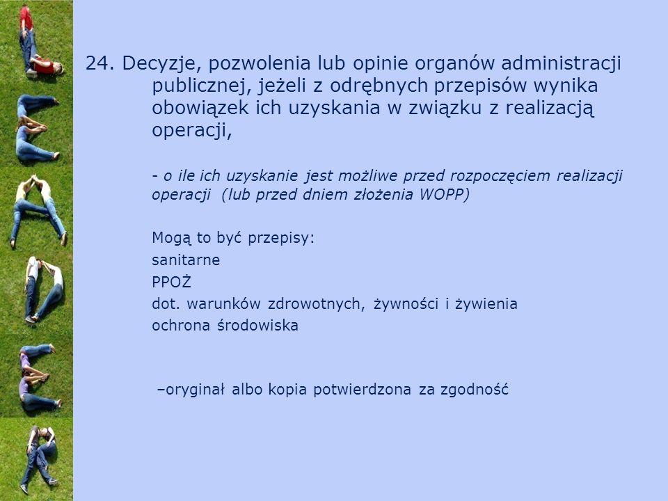 24. Decyzje, pozwolenia lub opinie organów administracji publicznej, jeżeli z odrębnych przepisów wynika obowiązek ich uzyskania w związku z realizacj
