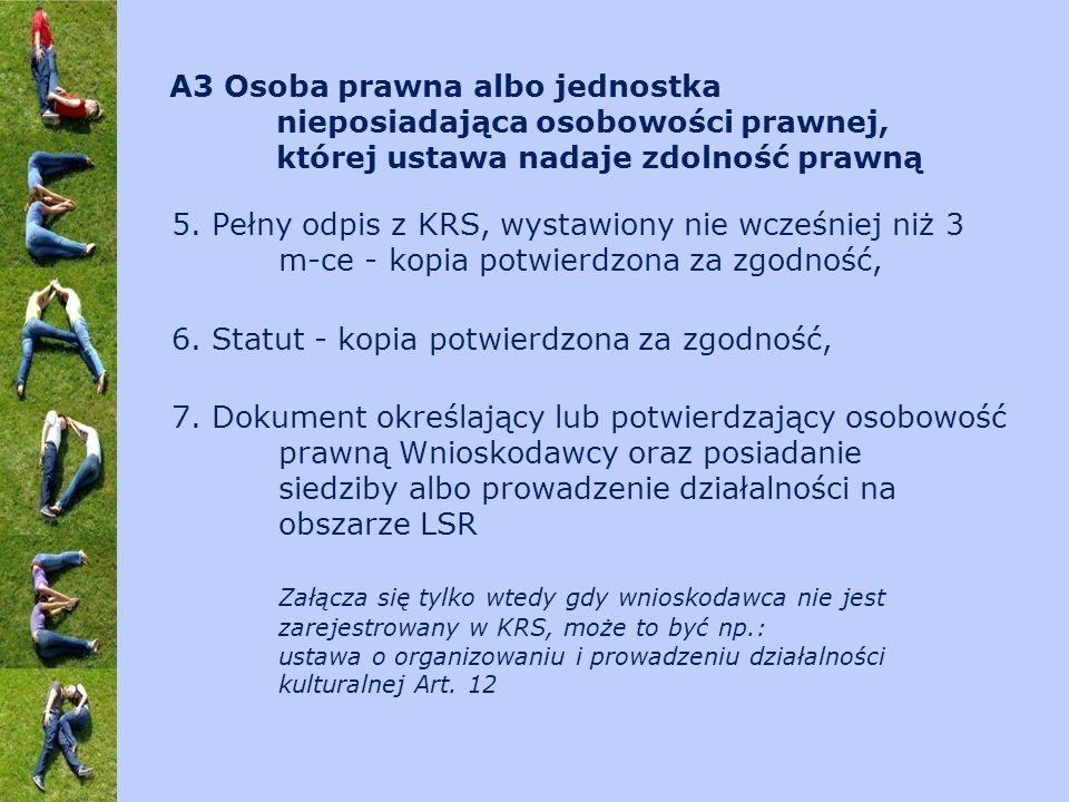 5. Pełny odpis z KRS, wystawiony nie wcześniej niż 3 m-ce - kopia potwierdzona za zgodność, 6. Statut - kopia potwierdzona za zgodność, 7. Dokument ok