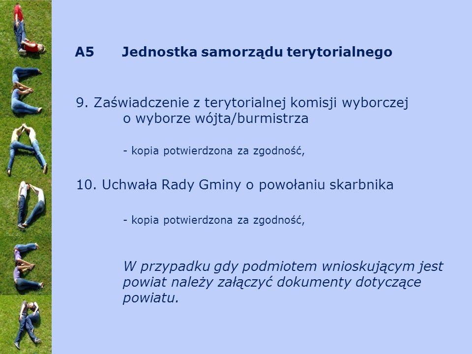 9. Zaświadczenie z terytorialnej komisji wyborczej o wyborze wójta/burmistrza - kopia potwierdzona za zgodność, 10. Uchwała Rady Gminy o powołaniu ska