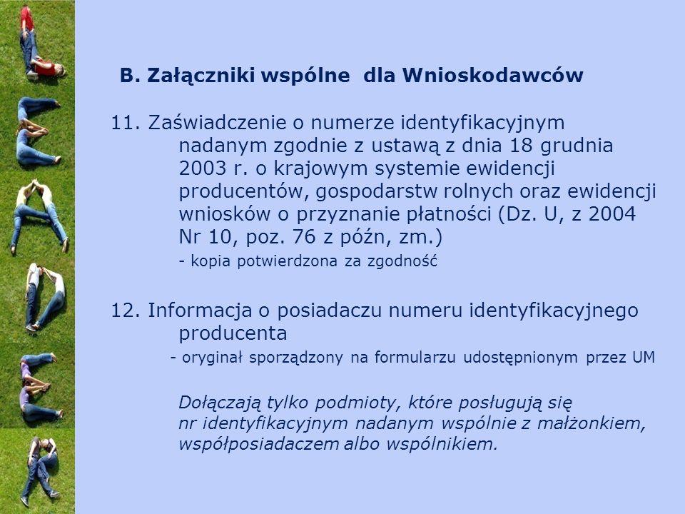 11. Zaświadczenie o numerze identyfikacyjnym nadanym zgodnie z ustawą z dnia 18 grudnia 2003 r. o krajowym systemie ewidencji producentów, gospodarstw