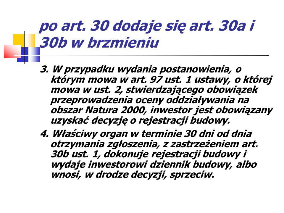 po art. 30 dodaje się art. 30a i 30b w brzmieniu 3. W przypadku wydania postanowienia, o którym mowa w art. 97 ust. 1 ustawy, o której mowa w ust. 2,