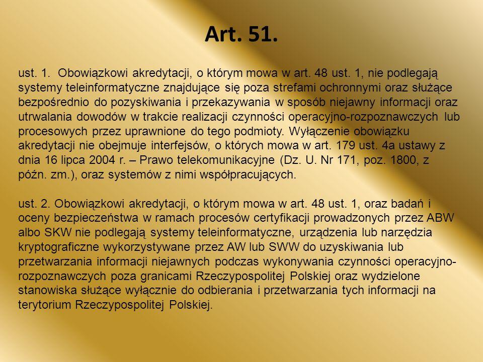 Art.51. ust. 1. Obowiązkowi akredytacji, o którym mowa w art.