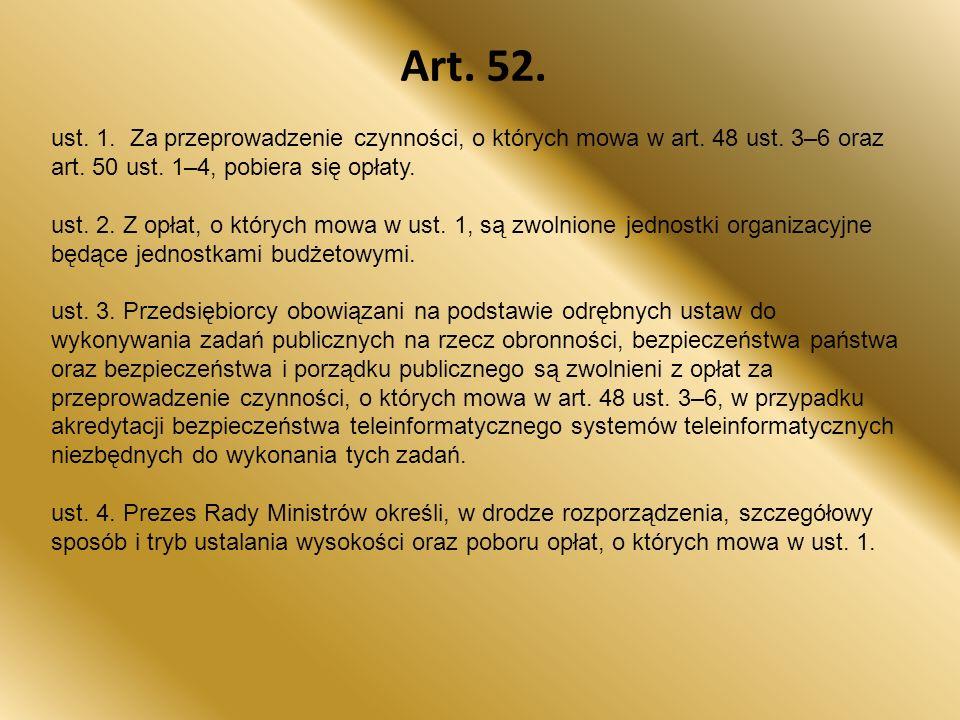 Art.52. ust. 1. Za przeprowadzenie czynności, o których mowa w art.