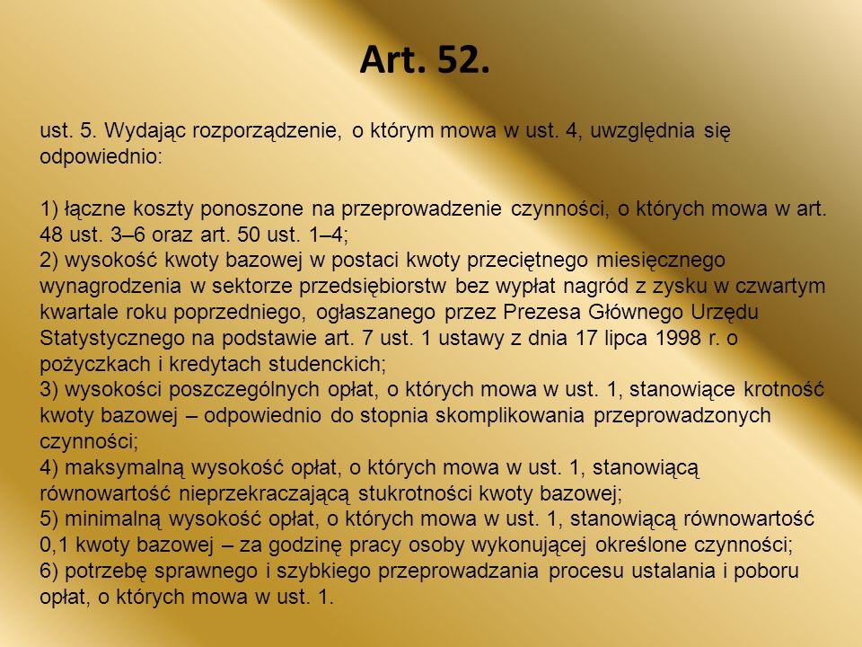 Art.52. ust. 5. Wydając rozporządzenie, o którym mowa w ust.